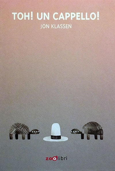 Toh! Un cappello! - Jon Klassen - ZOOlibri