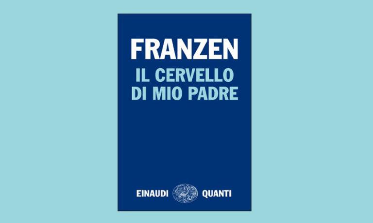 Il cervello di mio padre - Franzen - Einaudi