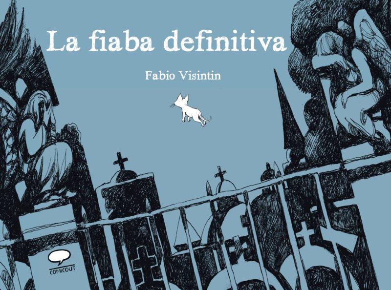 La fiaba definitiva - Fabio Visintin - ComicOut