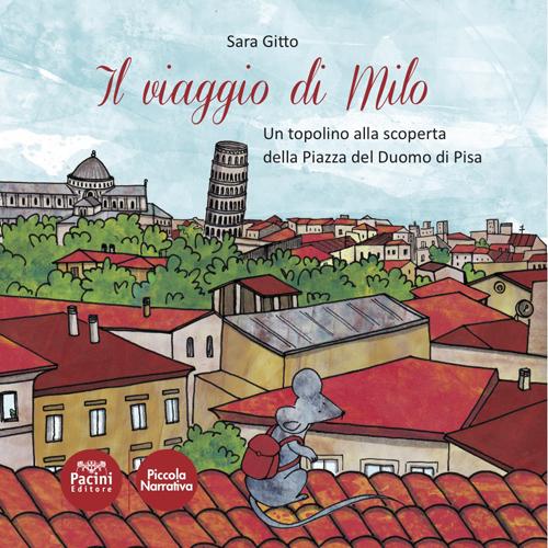 Il viaggio di Milo - Gitto - Pacini Editore
