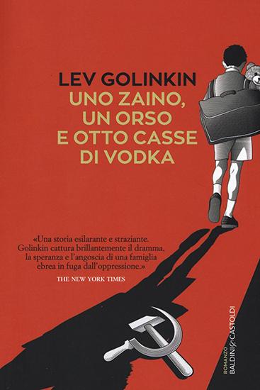 Uno zaino, un orso e otto casse di vodka_Baldini&Castoldi_ Golinkin
