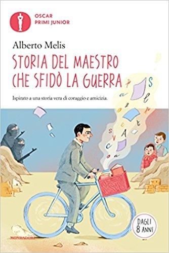 storia del maestro che sfidò la guerra_Melis_Mondadori