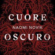Cuore oscuro di Naomi Novik (Mondadori)