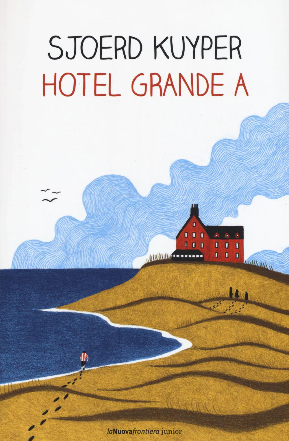 Hotel Grande A di Sjoerd Kuyper (laNuovafrontieraJunior)