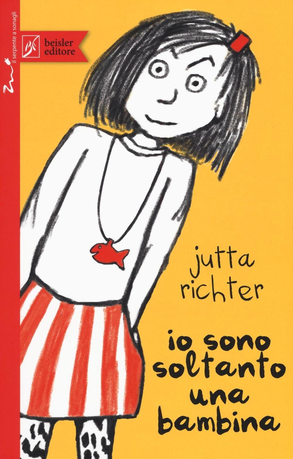 Io sono soltanto una bambina di Jutta Richter (Beisler editore)