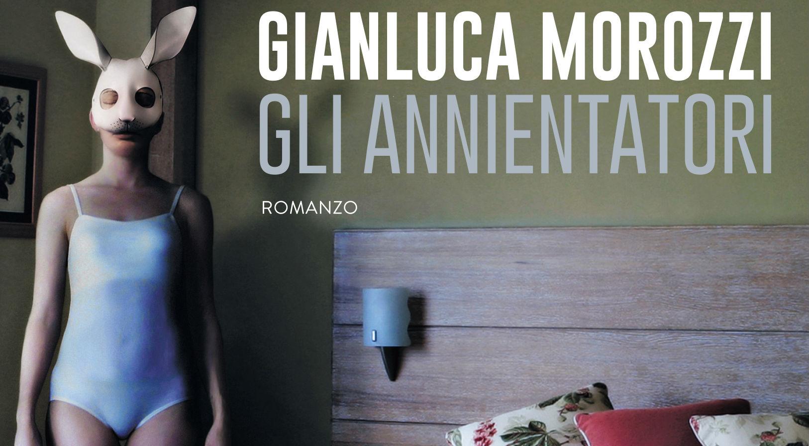 Gli Annientatori - Gianluca Morozzi (TEA)