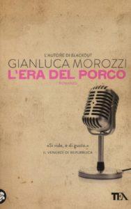 L'era del porco di Gianluca Morozzi (TEA)