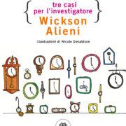 Tre casi per l'investigatore Wickson Alieni-Bompiani-Doninelli-2018